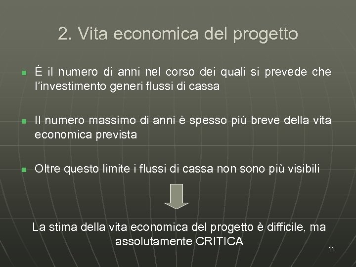 2. Vita economica del progetto n n n È il numero di anni nel