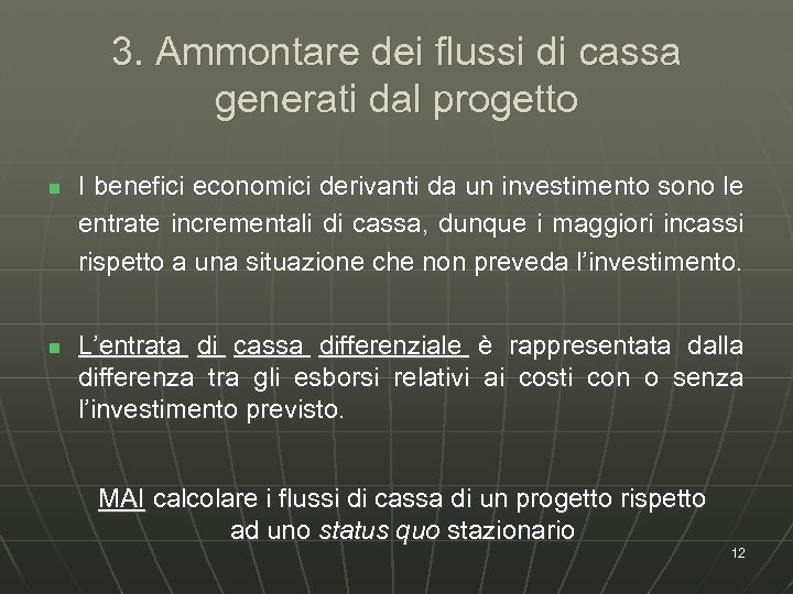 3. Ammontare dei flussi di cassa generati dal progetto n n I benefici economici