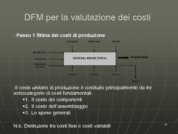 DFM per la valutazione dei costi § Passo 1 Stima dei costi di produzione