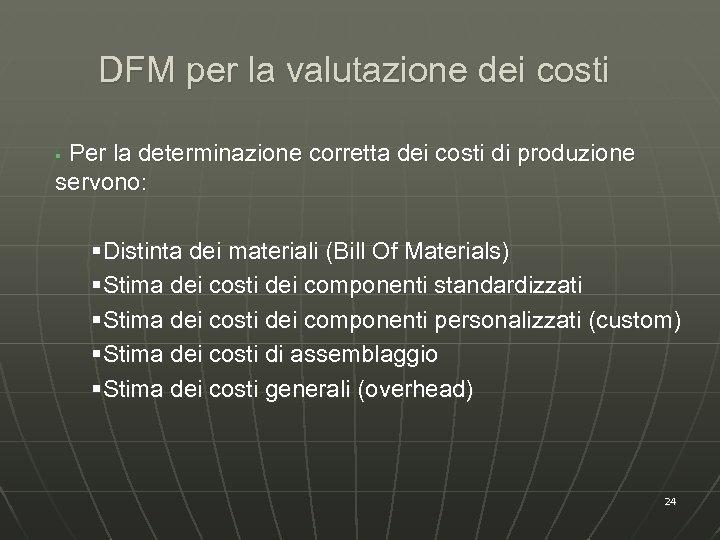 DFM per la valutazione dei costi Per la determinazione corretta dei costi di produzione