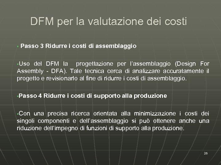 DFM per la valutazione dei costi § Passo 3 Ridurre i costi di assemblaggio