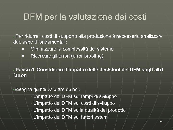 DFM per la valutazione dei costi Per ridurre i costi di supporto alla produzione