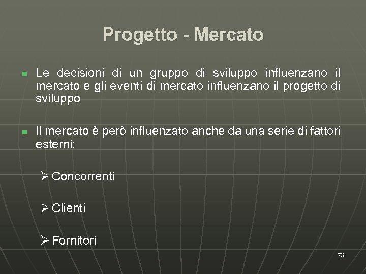 Progetto - Mercato n n Le decisioni di un gruppo di sviluppo influenzano il