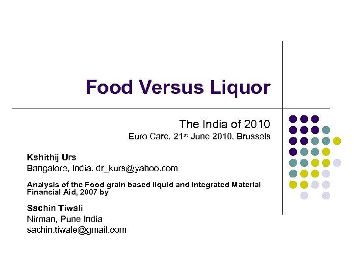 Food Versus Liquor The India of 2010 Euro Care, 21 st June 2010, Brussels