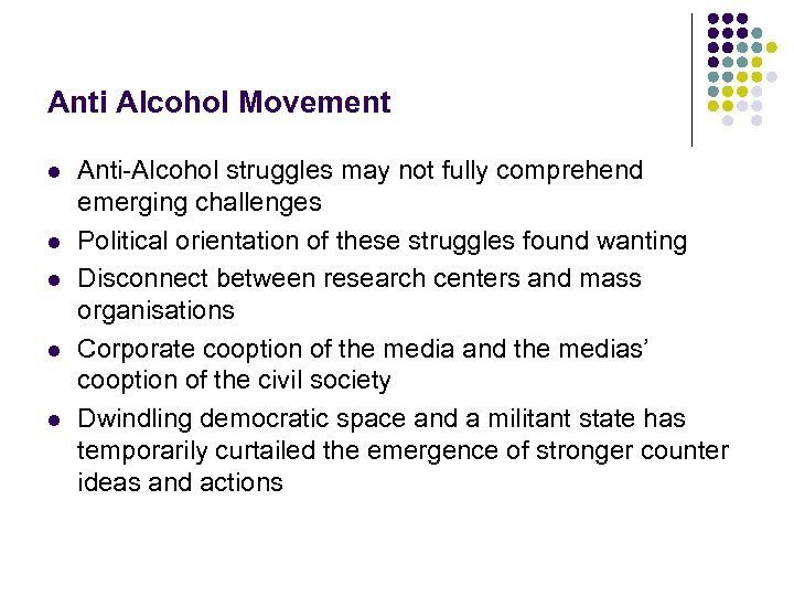 Anti Alcohol Movement l l l Anti-Alcohol struggles may not fully comprehend emerging challenges