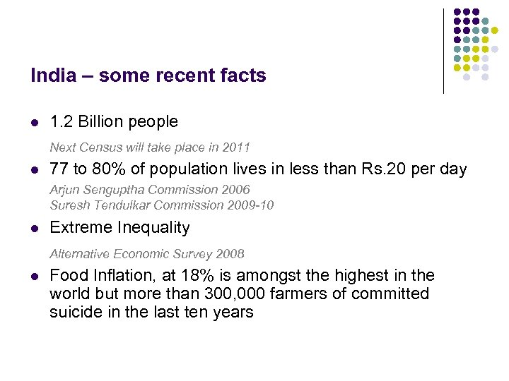 India – some recent facts l 1. 2 Billion people Next Census will take
