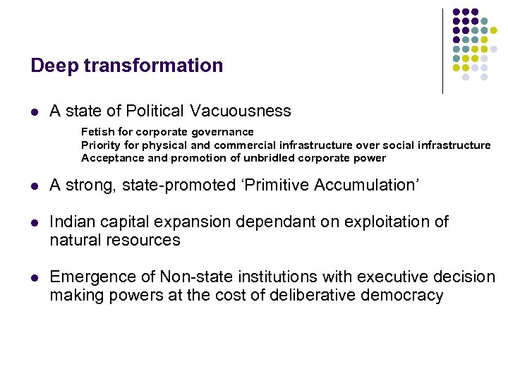Deep transformation l A state of Political Vacuousness Fetish for corporate governance Priority for
