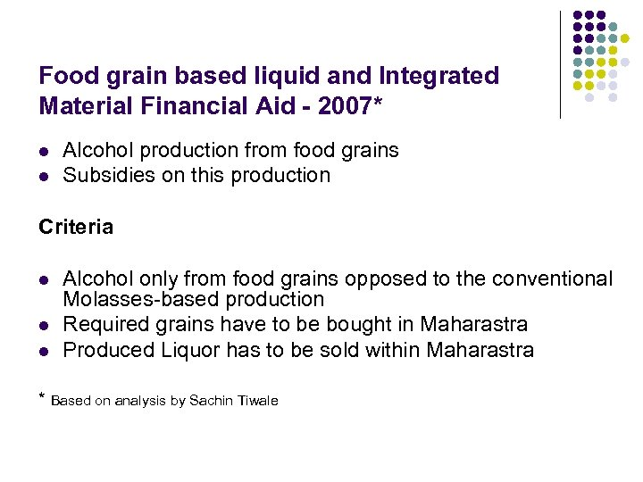 Food grain based liquid and Integrated Material Financial Aid - 2007* l l Alcohol