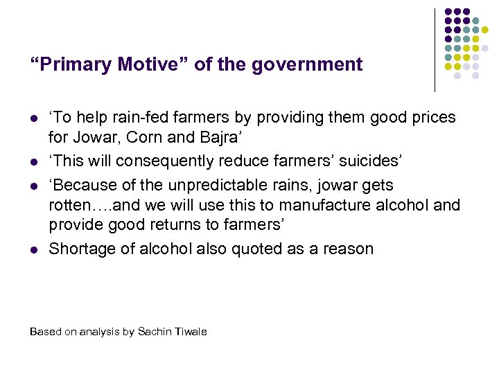 """""""Primary Motive"""" of the government l l 'To help rain-fed farmers by providing them"""