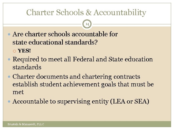 Charter Schools & Accountability 14 Are charter schools accountable for state educational standards? YES!