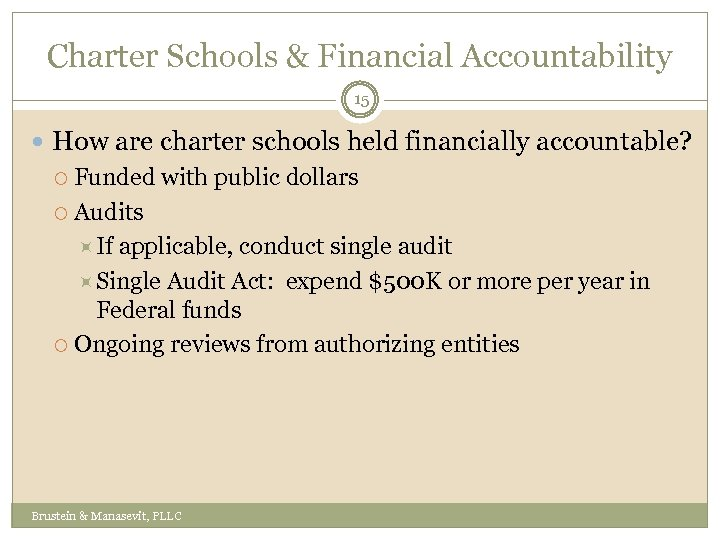 Charter Schools & Financial Accountability 15 How are charter schools held financially accountable? Funded