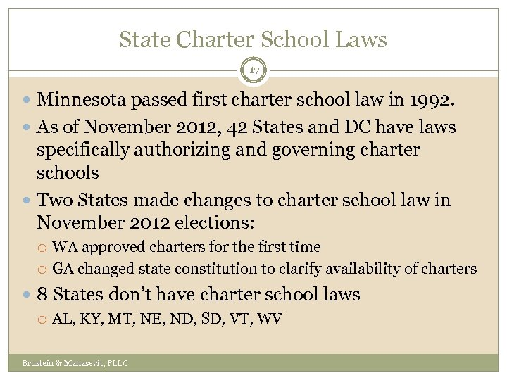 State Charter School Laws 17 Minnesota passed first charter school law in 1992. As