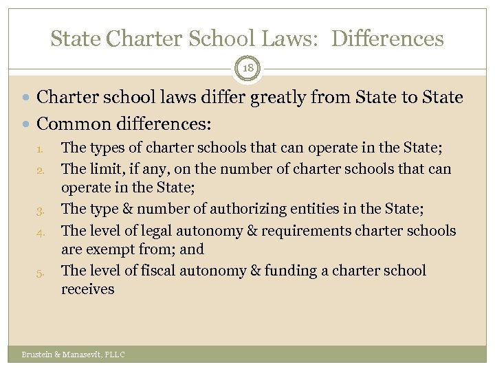 State Charter School Laws: Differences 18 Charter school laws differ greatly from State to