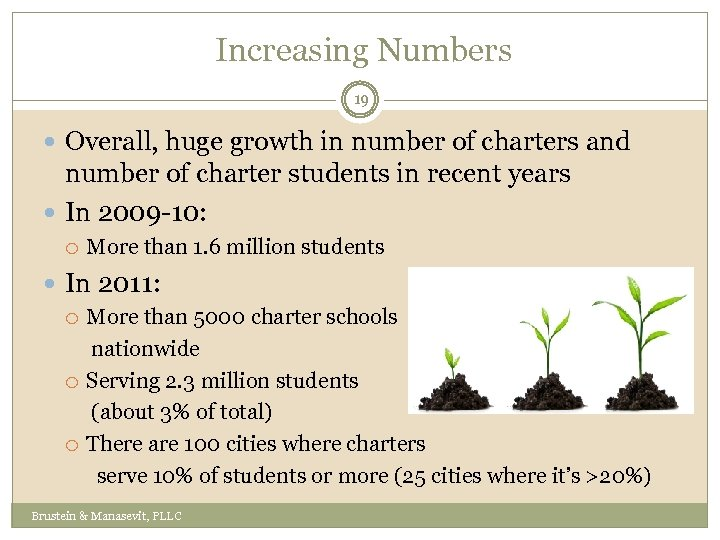Increasing Numbers 19 Overall, huge growth in number of charters and number of charter