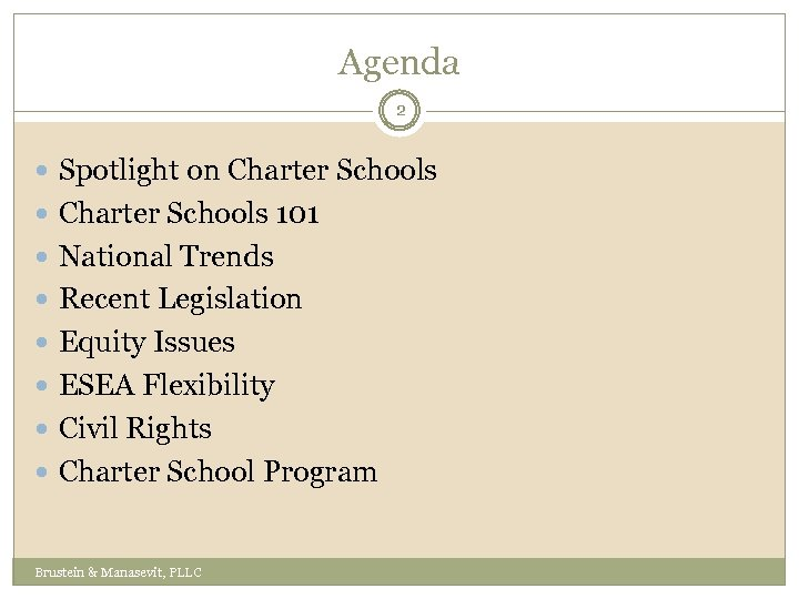 Agenda 2 Spotlight on Charter Schools 101 National Trends Recent Legislation Equity Issues ESEA