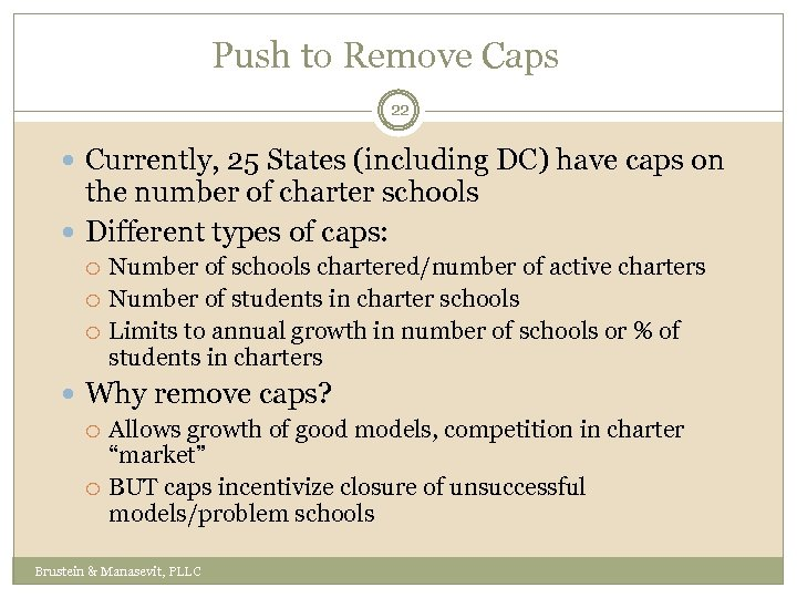 Push to Remove Caps 22 Currently, 25 States (including DC) have caps on the