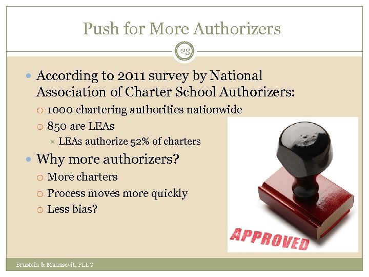 Push for More Authorizers 23 According to 2011 survey by National Association of Charter