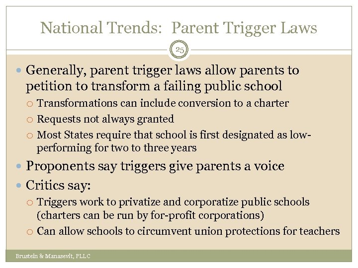 National Trends: Parent Trigger Laws 25 Generally, parent trigger laws allow parents to petition