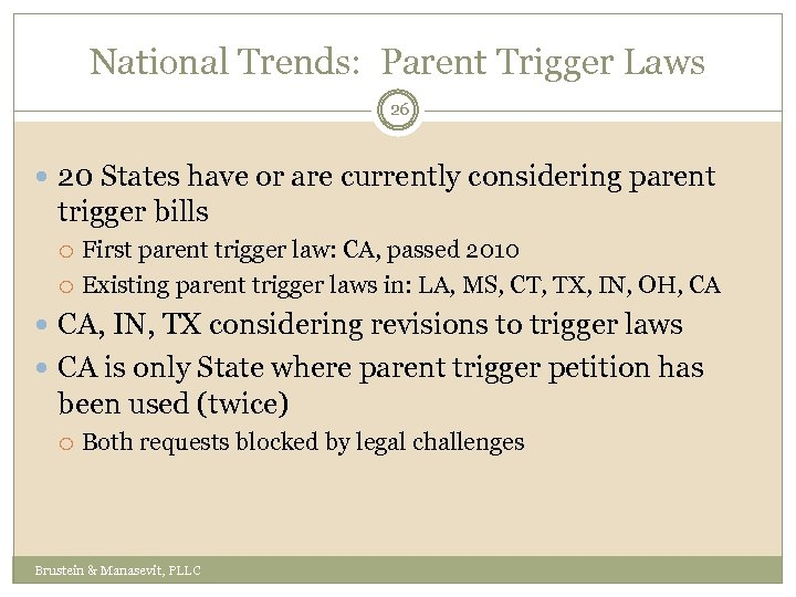 National Trends: Parent Trigger Laws 26 20 States have or are currently considering parent