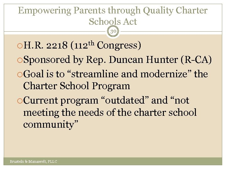 Empowering Parents through Quality Charter Schools Act 30 H. R. 2218 (112 th Congress)