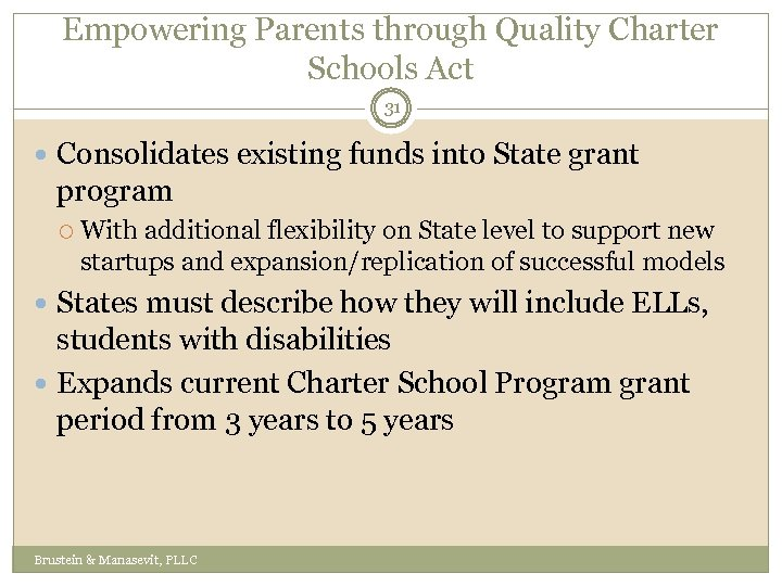 Empowering Parents through Quality Charter Schools Act 31 Consolidates existing funds into State grant