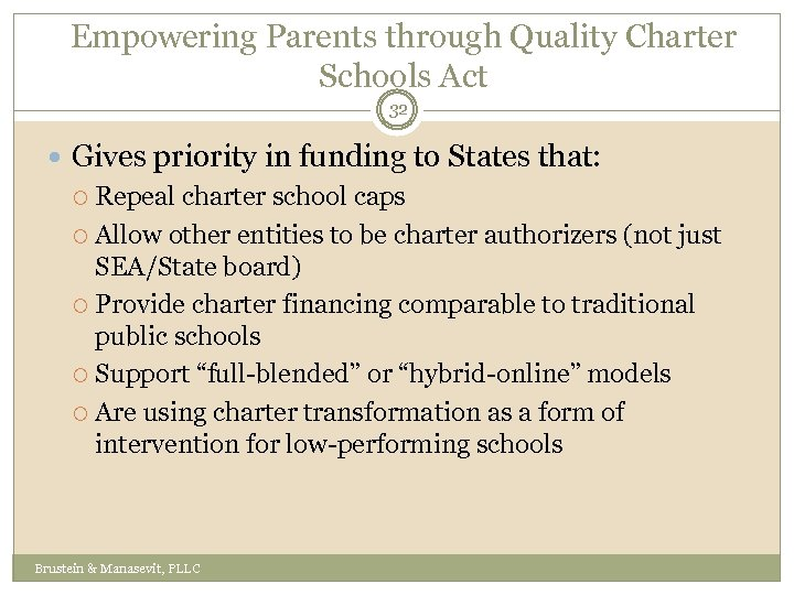 Empowering Parents through Quality Charter Schools Act 32 Gives priority in funding to States