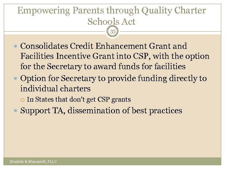 Empowering Parents through Quality Charter Schools Act 33 Consolidates Credit Enhancement Grant and Facilities