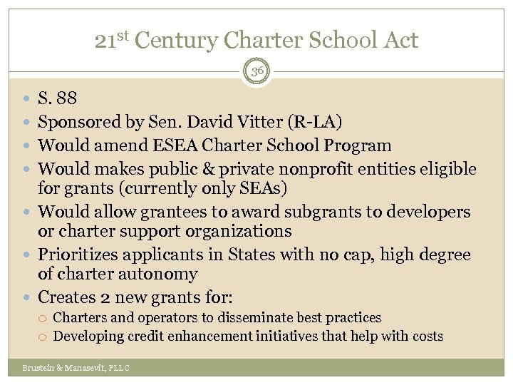 21 st Century Charter School Act 36 S. 88 Sponsored by Sen. David Vitter