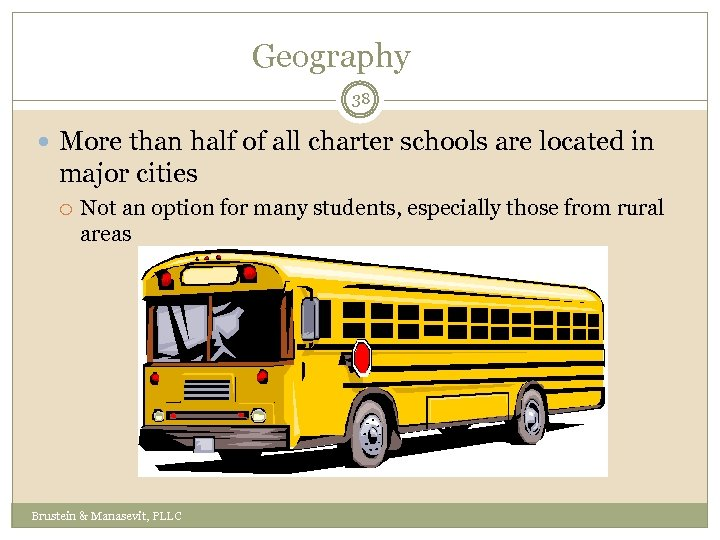Geography 38 More than half of all charter schools are located in major cities