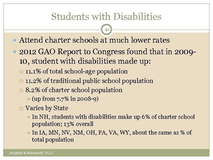 Students with Disabilities 41 Attend charter schools at much lower rates 2012 GAO Report