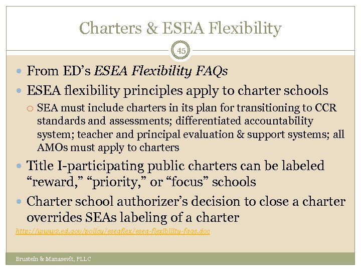 Charters & ESEA Flexibility 45 From ED's ESEA Flexibility FAQs ESEA flexibility principles apply
