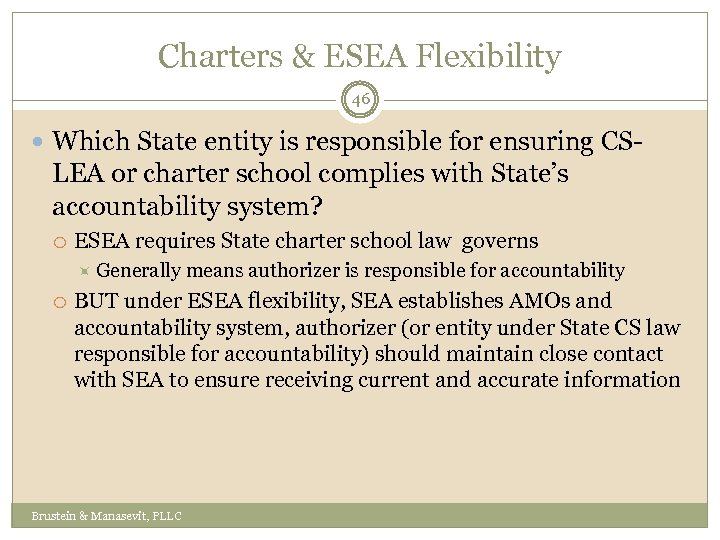 Charters & ESEA Flexibility 46 Which State entity is responsible for ensuring CS- LEA