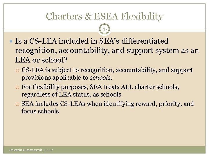 Charters & ESEA Flexibility 47 Is a CS-LEA included in SEA's differentiated recognition, accountability,