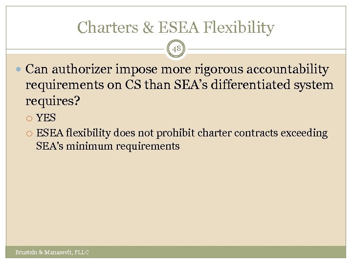 Charters & ESEA Flexibility 48 Can authorizer impose more rigorous accountability requirements on CS