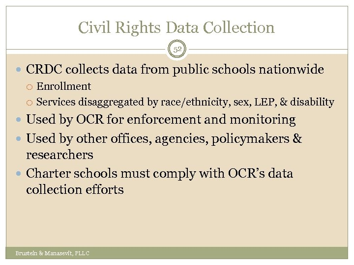 Civil Rights Data Collection 52 CRDC collects data from public schools nationwide Enrollment Services
