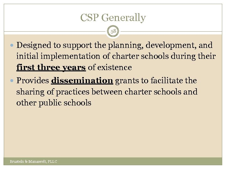 CSP Generally 58 Designed to support the planning, development, and initial implementation of charter