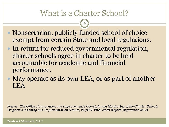 What is a Charter School? 6 Nonsectarian, publicly funded school of choice exempt from