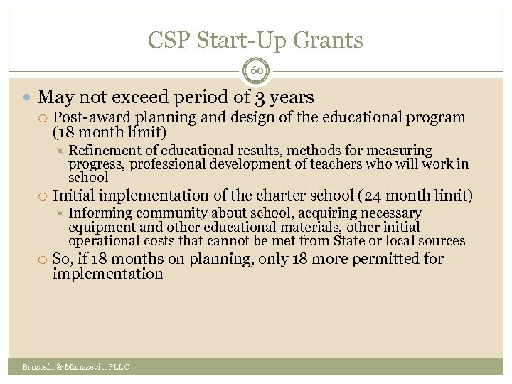 CSP Start-Up Grants 60 May not exceed period of 3 years Post-award planning and
