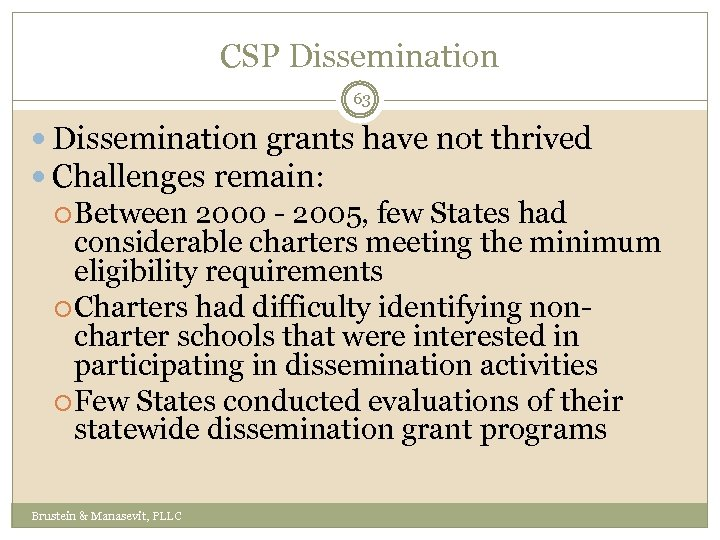 CSP Dissemination 63 Dissemination grants have not thrived Challenges remain: Between 2000 - 2005,