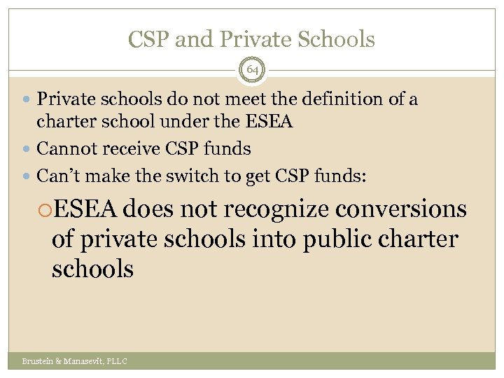 CSP and Private Schools 64 Private schools do not meet the definition of a