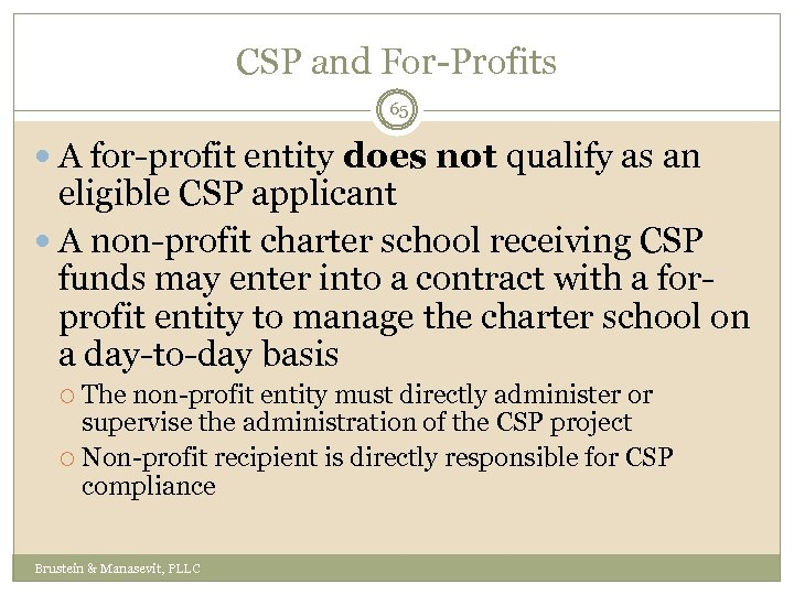 CSP and For-Profits 65 A for-profit entity does not qualify as an eligible CSP