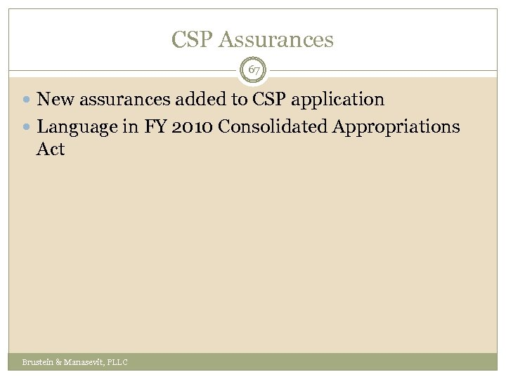 CSP Assurances 67 New assurances added to CSP application Language in FY 2010 Consolidated