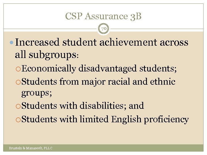 CSP Assurance 3 B 70 Increased student achievement across all subgroups: Economically disadvantaged students;