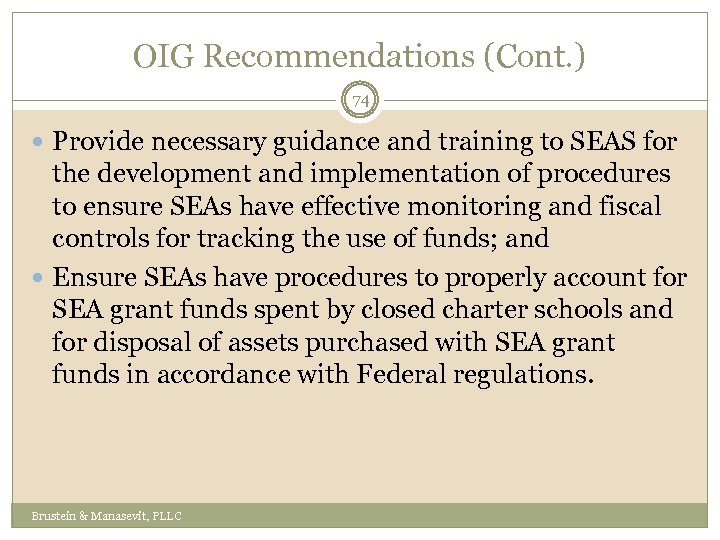 OIG Recommendations (Cont. ) 74 Provide necessary guidance and training to SEAS for the
