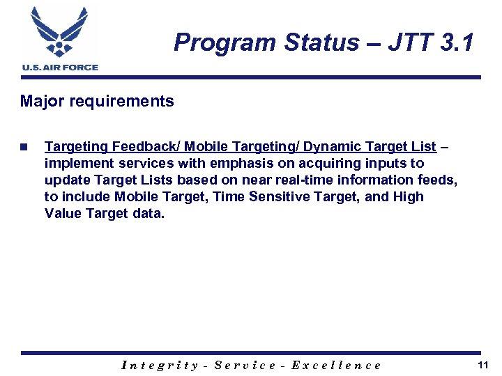 Program Status – JTT 3. 1 Major requirements n Targeting Feedback/ Mobile Targeting/ Dynamic