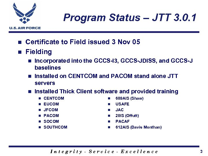 Program Status – JTT 3. 0. 1 Certificate to Field issued 3 Nov 05