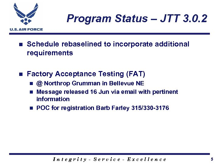 Program Status – JTT 3. 0. 2 n Schedule rebaselined to incorporate additional requirements
