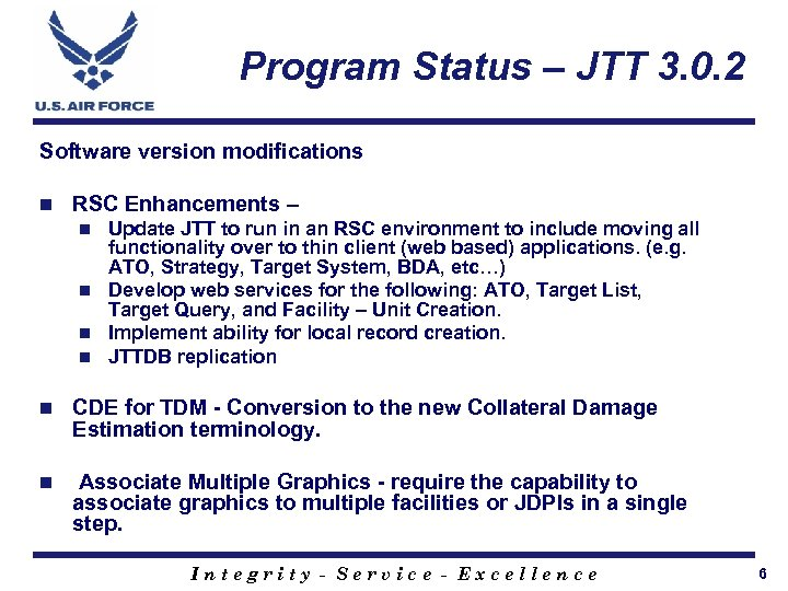 Program Status – JTT 3. 0. 2 Software version modifications n RSC Enhancements –