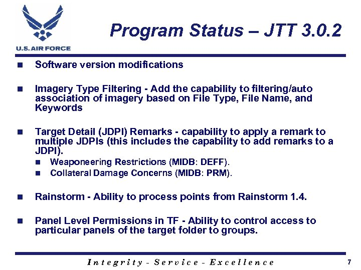 Program Status – JTT 3. 0. 2 n Software version modifications n Imagery Type