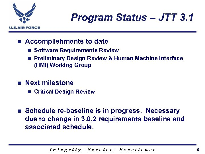 Program Status – JTT 3. 1 n Accomplishments to date Software Requirements Review n